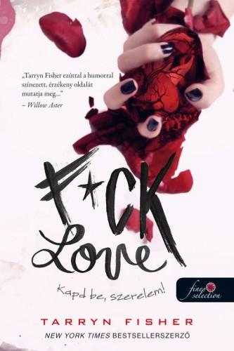 Tarryn Fisher: F*ck Love – Kapd be, szerelem!
