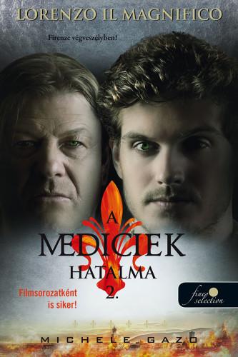 Michele Gazo: Lorenzo Il Magnifico (A Mediciek hatalma 2.) – Firenze végveszélyben!