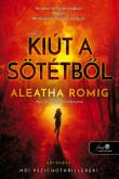 Aleatha Romig: Kiút a Sötétségből (Fény 2.)