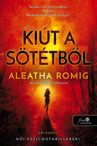 Aleatha Romig: Kiút a Sötétből (Fény 2.)