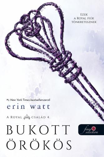 Erin Watt: Bukott örökös (A Royal család 4.)