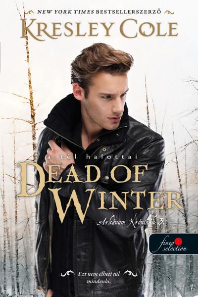 Kresley Cole: Dead of Winter – A tél halottai (Az Arkánum Krónikák 3.)