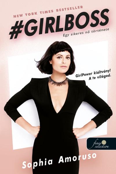 Sophia Amoruso: #GIRLBOSS – Egy sikeres nő  története