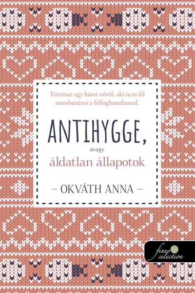 Okváth Anna: Antihygge, avagy áldatlan állapotok