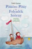 Tóth Eszter: Pöttöm Pötty és a Folyadék Szörny (Pöttöm Pötty 2.)