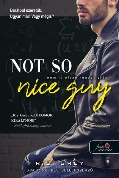 R.S. Grey: Not So Nice Guy – Nem is olyan rendes srác