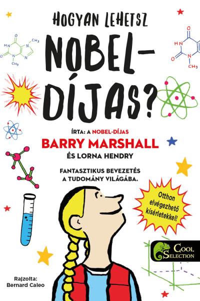 Barry Marshall, Bernard Caleo: Hogyan lehetsz Nobel-díjas?