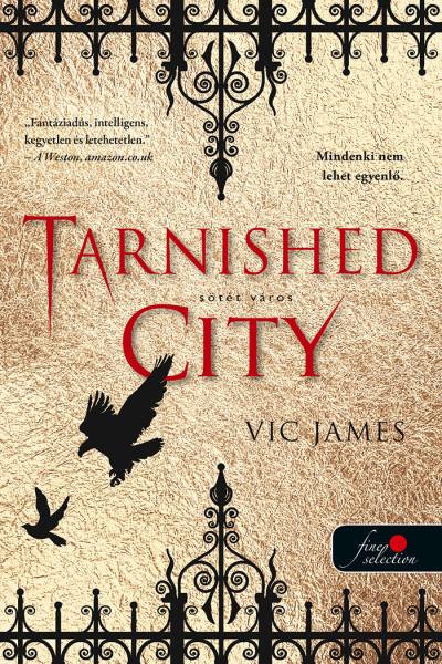 Vic James: Tarnished City – Sötét város (Sötét képességek 2.)