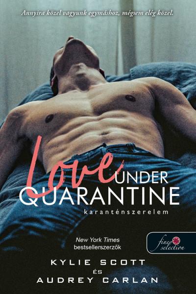 Kylie Scott, Audrey Carlan: Love Under Quarantine – Karanténszerelem