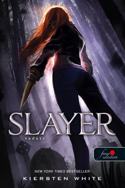 Kiersten White: Slayer – Vadász (Vadász 1.)
