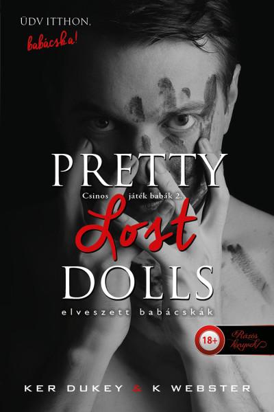 Ker Dukey, K. Webster: Pretty Lost Dolls – Elveszett babácskák (Csinos játék babák 2.)