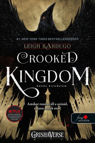 Leigh Bardugo: Crooked Kingdom – Bűnös birodalom (VP) (Hat varjú 2.)