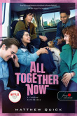 Matthew Quick: All Together Now - A remény turnébusza