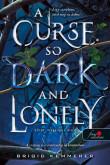 Brigid Kemmerer: A Curse So Dark and Lonely - Sötét, magányos átok (Az Átoktörő 1.)