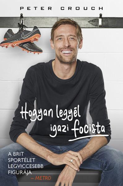 Peter Crouch, Tom Fordyce: Hogyan legyél igazi focista