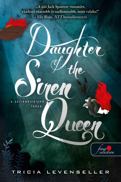 Tricia Levenseller: Daughter of the Siren Queen – A szirénkirálynő lánya (A kalózkirály lánya 2.)