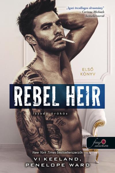 Vi Keeland, Penelope Ward: Rebel Heir – Lázadó örökös (Rush 1.)